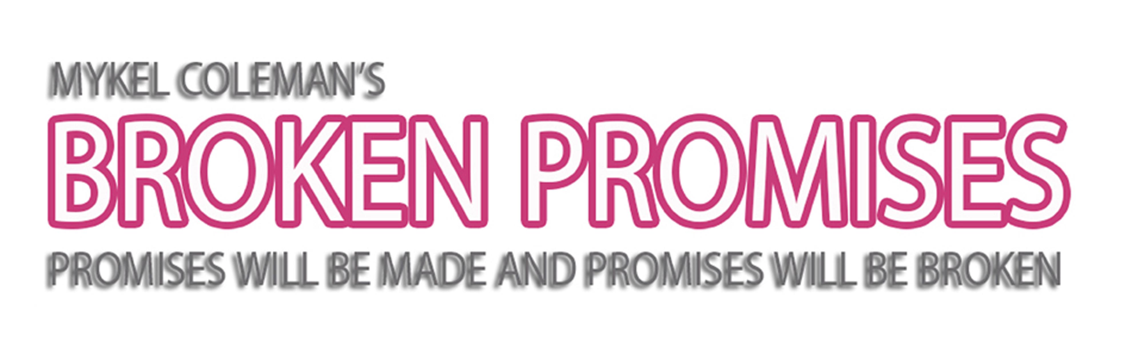 Mykel Coleman's Broken Promises Series Banner