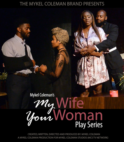 Mykel Coleman's MY WIFE YOUR WOMAN