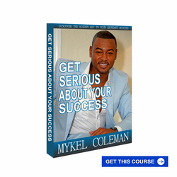 Get Serious About Your Success - Course