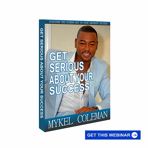 Get Serious About Your Success - Webinar