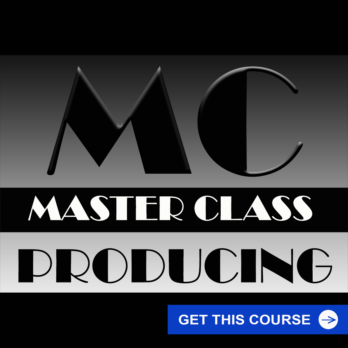MASTER CLASS - PRODUCING COURSE