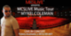 Mykel Coleman MCSLIVE Music Tour Live in