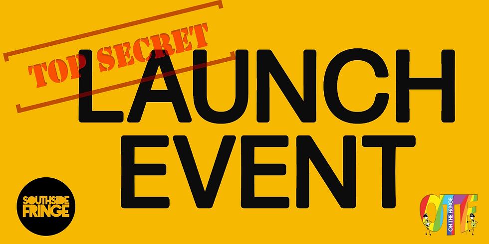 Top Secret Launch Night