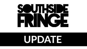 Southside Fringe - Update