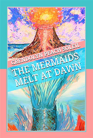 The%20Mermaids%20Melt%20at%20Dawn%20fron