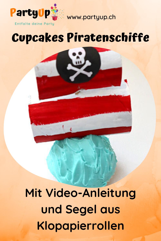 Piraten Geburtstag Essen Idee Cupcakes Piraten Schiffe inkl. Upcycling aus einer Klopapierrolle hier die Video Anleitung