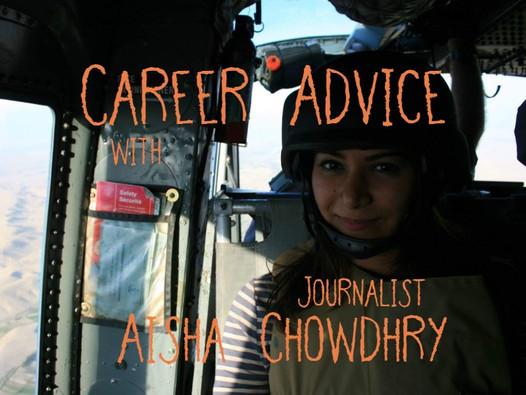 Career advice with journalist Aisha Chowdhry