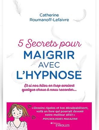 livre maigrir avec l'hypnose Catherine Lefaivre Roumanoff hypnothérapeute Angers