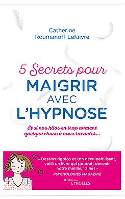 5 secrest pour maigrir avec l'hypnose Catherine Lefaivre Roumanoff hypnothérapeute à Angers