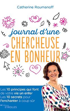 Livre journal d'une chercheuse en bonheur Catherine Lefaivre Roumanoff hypnothérapeute à Angers
