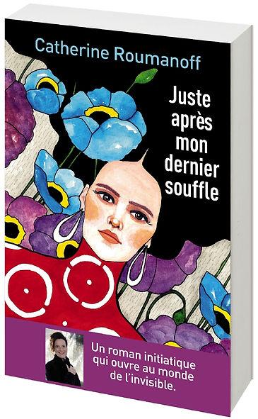 Le roman Juste après mon derniser souffle de catherine Roumanoff
