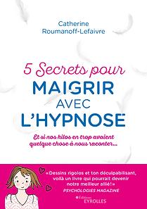 5 secrets pour maigrir avec l'hypnose de catherine roumanoff