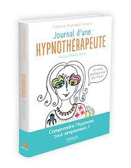 Le journal d'une hypnotherapeute permet de comprendre ce que c'est que l'hypnose