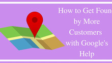 How to Get Found by More Customers with Google's Help