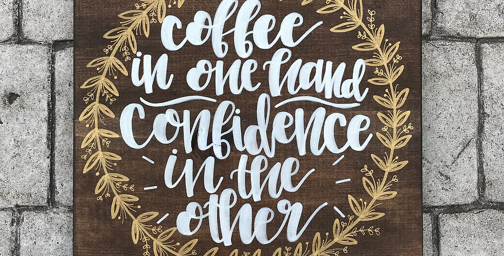 Coffee & Confidence Wood Sign