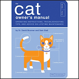 The Cat Owner's Manual: Operating Instructions, Troubleshooting Tips, and Advice on Lifetime Maintenance
