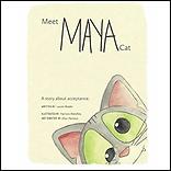 Meet Maya Cat: A story about acceptance.