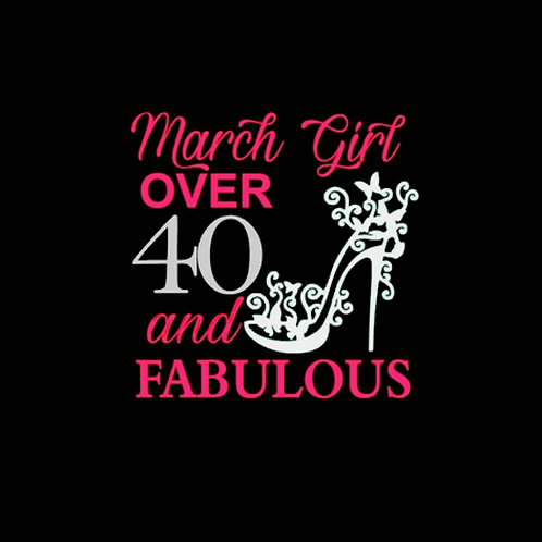 March Girl Over 40 and Fabulous