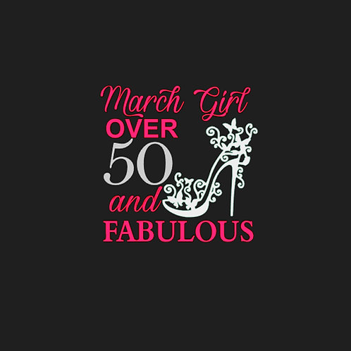 March Girl Over 50 and Fabulous
