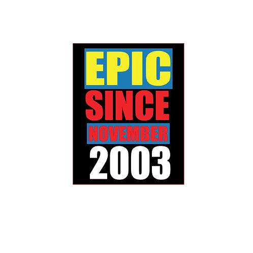 {Custom} Epic Since ...