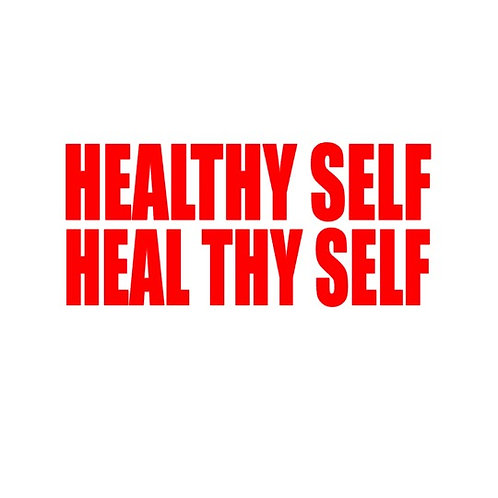 Healthy Self. Heal Thy Self.