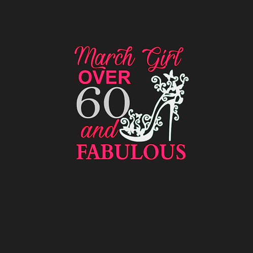 March Girl Over 60 and Fabulous