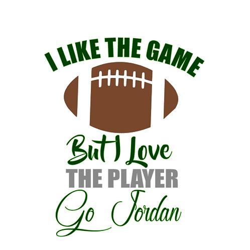 {Custom} I Like The Game, But I Love The Player