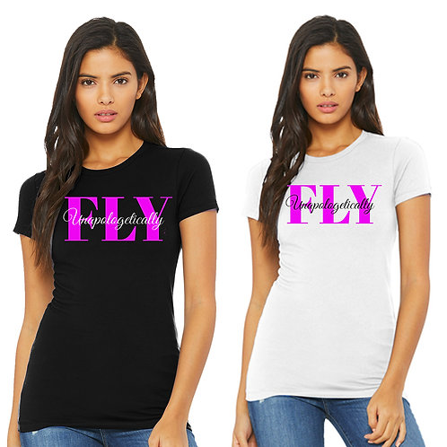 Unapologetically FLY Tee