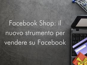 Facebook Shop: il nuovo strumento per vendere su Facebook