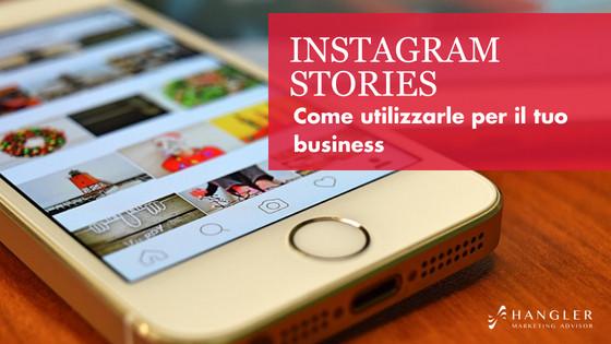 Instagram Stories come usarle per il tuo business