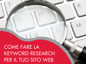 Come fare la Keyword Research per il tuo Sito Web