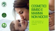 Cosmetici bimbo e mamma non nocivi