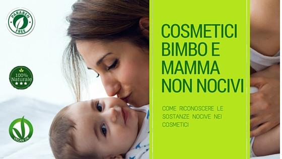 cosmetici naturali per mamme e bimbi, come riconoscere le sostanze nocive