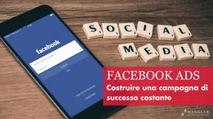Come fare una campagna Facebook Ads di successo costante