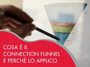 Cosa è il Connection Funnel® e perché lo applico