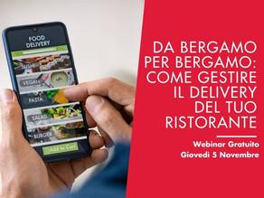 [Webinar Gratuito 5 Nov.] Da Bergamo Per Bergamo: Come Gestire il Delivery del tuo Ristorante