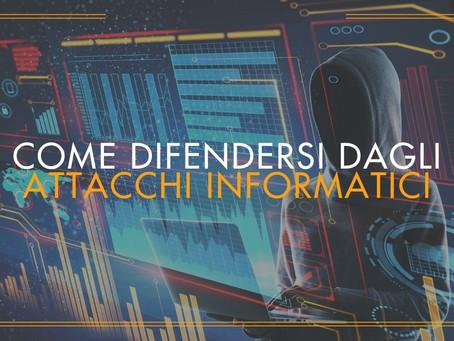 Come difendersi dagli attacchi informatici