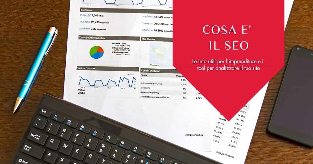 il seo cos'è, le info per gli imprenditori e i tool di analisi del sito web