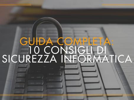 """Guida Gratuita """"10 Consigli di Sicurezza Informatica per Proteggere la tua Azienda"""""""