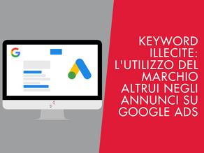 Keyword Illecite: L'Utilizzo del Marchio altrui negli Annunci su Google Ads