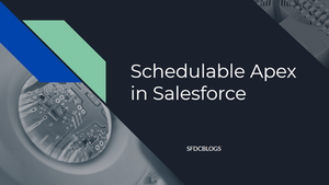 Scheduable Apex in Salesforce