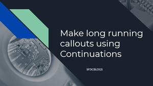 Make long running callouts using Continuations