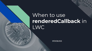 renderedCallback in LWC