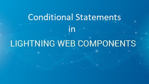 Conditional rendering in Lightning Web Component (LWC)