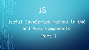 Useful JavaScript's methods in LWC and Lightning Component - Part I
