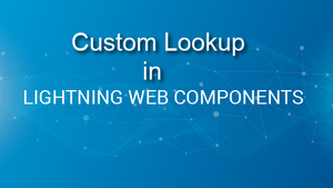 Custom Lookup in Lightning Web Component