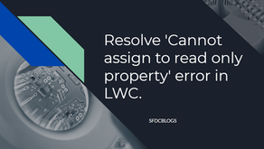Resolve 'Cannot assign to read only property' error in LWC.