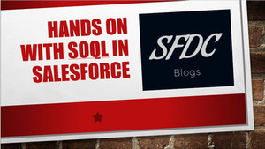 Hands on with SOQL in Salesforce