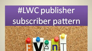 Publisher Subscriber (pubsub) Pattern in Lightning Web Components