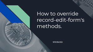 How to override record-edit-form's methods